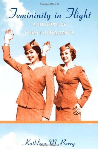 Femininity in Flight A History of Flight Attendants  2007 edition cover