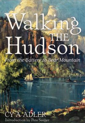 Walking the Hudson From the Battery to Bear Mountain 2nd 9780881509465 Front Cover