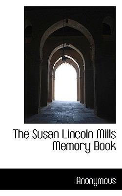 Susan Lincoln Mills Memory Book  N/A 9781116637465 Front Cover