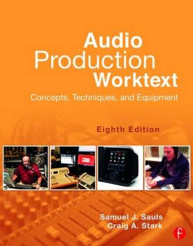 Audio Production Worktext Concepts, Techniques, and Equipment 8th 2016 (Revised) 9781138839465 Front Cover