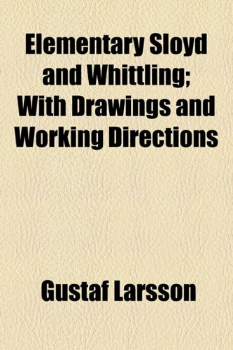 Elementary Sloyd and Whittling; with Drawings and Working Directions  2010 edition cover
