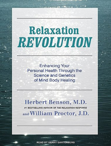 Relaxation Revolution: Enhancing Your Personal Health Through the Science and Genetics of Mind-body Healing, Library Edition  2010 edition cover