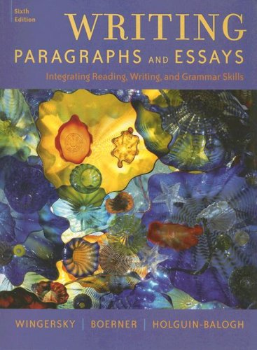 Writing Paragraphs and Essays Integrating Reading, Writing, and Grammar Skills 6th 2009 (Revised) edition cover
