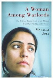 Woman among Warlords The Extraordinary Story of an Afghan Who Dared to Raise Her Voice  2009 9781439109465 Front Cover
