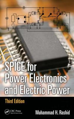 SPICE for Power Electronics and Electric Power, Third Edition  3rd 2012 (Revised) edition cover