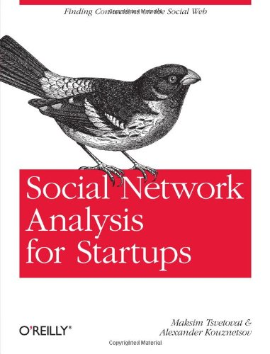 Social Network Analysis for Startups Finding Connections on the Social Web  2011 9781449306465 Front Cover