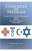 Concepts of Messiah: A Study of the Messianic Concepts of Islam, Judaism, Messianic Judaism and Christianity  2012 edition cover