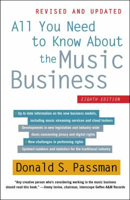 All You Need to Know about the Music Business Eighth Edition 8th 2012 9781451682465 Front Cover