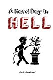 Hard Day in Hell  N/A 9781484844465 Front Cover