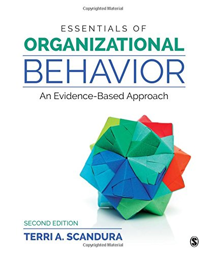 Essentials of Organizational Behavior An Evidence-Based Approach 2nd 2019 9781506388465 Front Cover