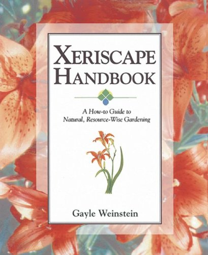 Xeriscape Handbook A How-To Guide to Natural Resource-Wise Gardening N/A 9781555913465 Front Cover