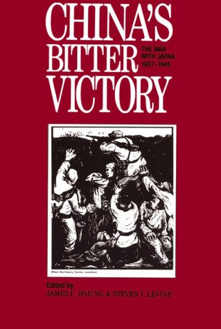 China's Bitter Victory The War with Japan, 1937-1945  1993 edition cover