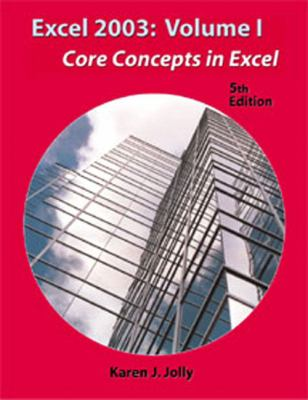 Excel 2003 Core Concepts in Excel 5th 2004 (Revised) 9781576761465 Front Cover