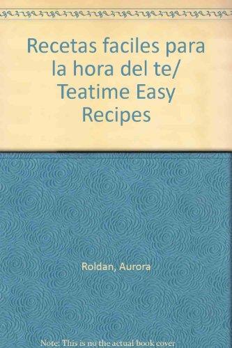 Recetas faciles para la hora del te/ Teatime Easy Recipes:  2009 edition cover