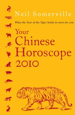 Your Chinese Horoscope 2010 What the Year of the Tiger Holds in Store for You  2009 9780007281466 Front Cover