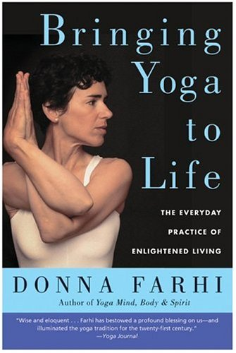 Bringing Yoga to Life The Everyday Practice of Enlightened Living  2005 edition cover