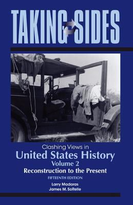 Taking Sides Clashing Views in United States History - Reconstruction to the Present 15th 2013 edition cover