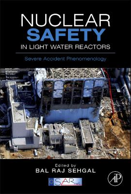 Nuclear Safety in Light Water Reactors Severe Accident Phenomenology  2011 edition cover