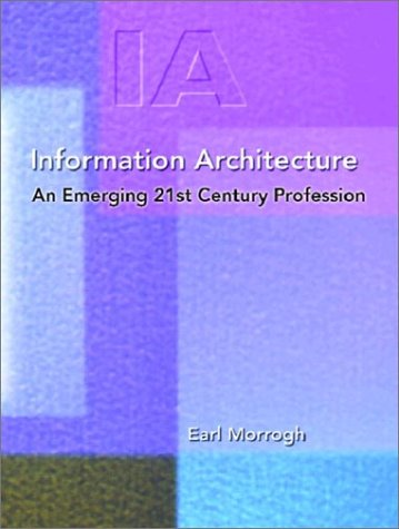 Information Architecture An Emerging 21st Century Profession  2003 9780130967466 Front Cover