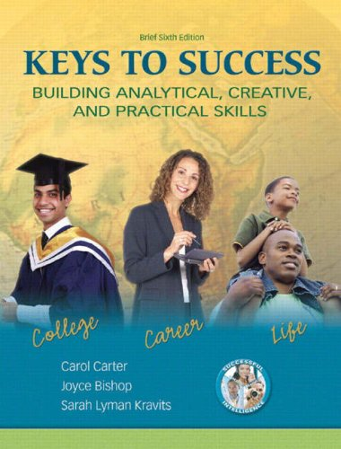 Keys to Success Building Analytical, Creative, and Practical Skills 5th 2009 (Brief Edition) edition cover