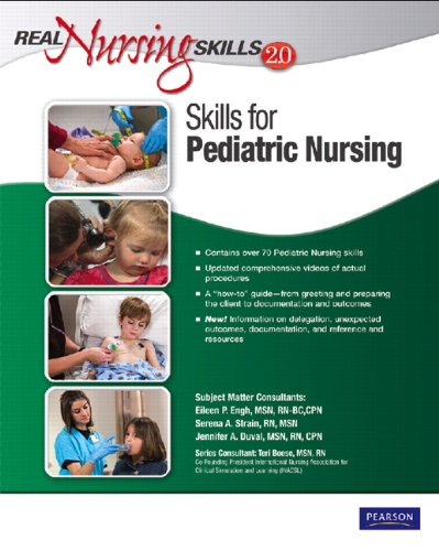 Real Nursing Skills 2. 0 Pediatric Nursing Skills 2nd 2012 9780137009466 Front Cover