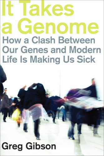 It Takes a Genome How a Clash Between Our Genes and Modern Life Is Making Us Sick  2009 edition cover