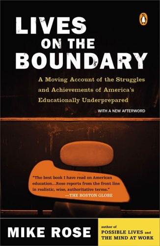 Lives on the Boundary A Moving Account of the Struggles and Achievements of America's Educationally Underprepared  2005 (Revised) 9780143035466 Front Cover