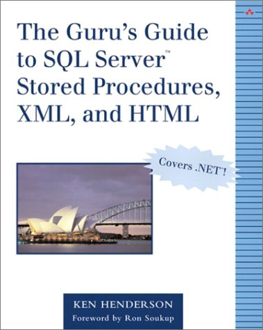 Guru's Guide to SQL Server Stored Procedures, XML, and HTML   2002 edition cover