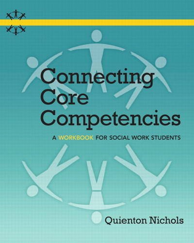 Connecting Core Competencies A Workbook for Social Work Students  2012 (Revised) edition cover