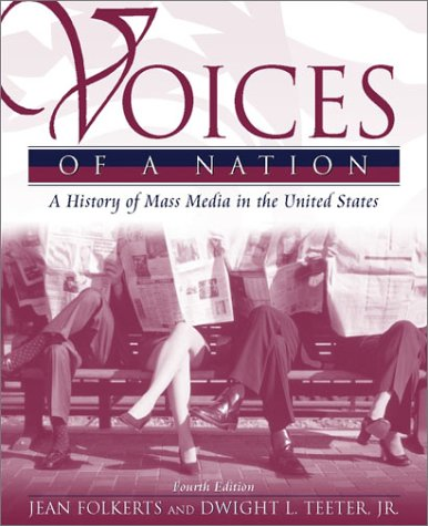 Voices of a Nation A History of Mass Media in the United States 4th 2002 (Revised) 9780205335466 Front Cover