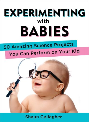 Experimenting with Babies 50 Amazing Science Projects You Can Perform on Your Kid N/A edition cover