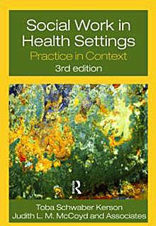Social Work in Health Settings Practice in Context 3rd 2010 (Revised) 9780415778466 Front Cover