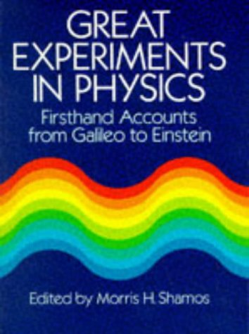 Great Experiments in Physics Firsthand Accounts from Galileo to Einstein Reprint edition cover