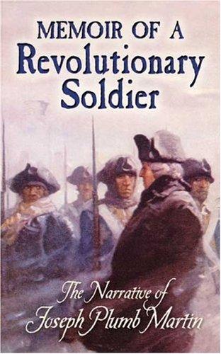 Memoir of a Revolutionary Soldier The Narrative of Joseph Plumb Martin  2006 edition cover