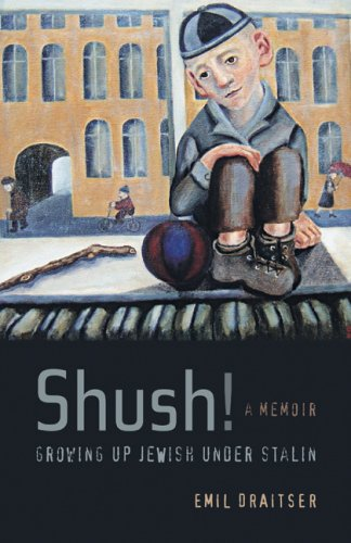 Shush! Growing up Jewish under Stalin A Memoir  2008 9780520254466 Front Cover