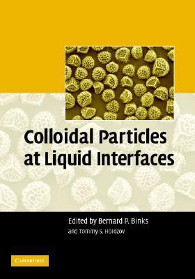 Colloidal Particles at Liquid Interfaces   2006 9780521848466 Front Cover