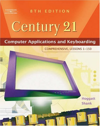 Century 21 Computer Applications and Keyboarding - Comprehensive, Lessons 1-150 8th 2006 (Revised) 9780538439466 Front Cover