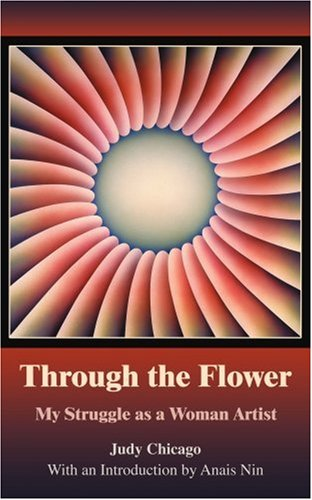 Through the Flower My Struggle as A Woman Artist  2006 edition cover