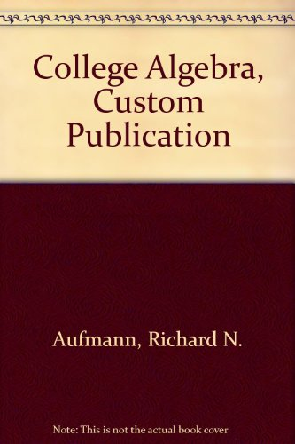 College Algebra, Fifth Edition, Custom Publication 5th 2005 9780618843466 Front Cover