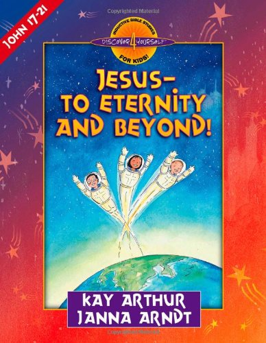 Jesus - To Eternity and Beyond! John 17-21  2001 edition cover