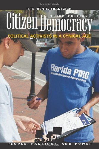 Citizen Democracy Political Activists in a Cynical Age 3rd 2008 (Revised) edition cover