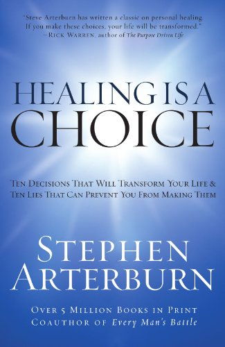 Healing Is a Choice Ten Decisions That Will Transform Your Life and Ten Lies That Can Prevent You from Making Them  2007 edition cover