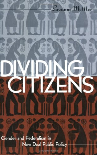 Dividing Citizens Gender and Federalism in New Deal Public Policy  1998 edition cover