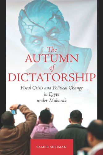 Autumn of Dictatorship Fiscal Crisis and Political Change in Egypt under Mubarak  2011 edition cover