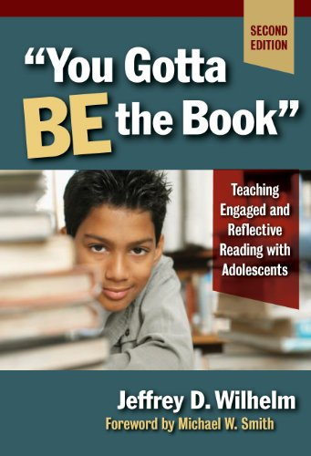 You Gotta Be the Book Teaching Engaged and Reflective Reading with Adolescents 2nd 2008 (Revised) edition cover