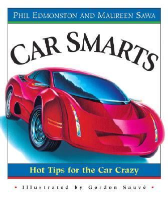 Car Smarts Hot Tips for the Car Crazy  2004 9780887766466 Front Cover