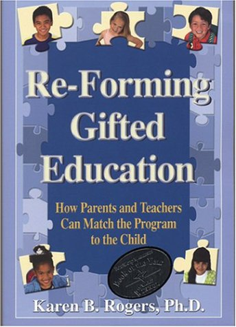 Re-Forming Gifted Education Matching the Program to the Child  2002 edition cover