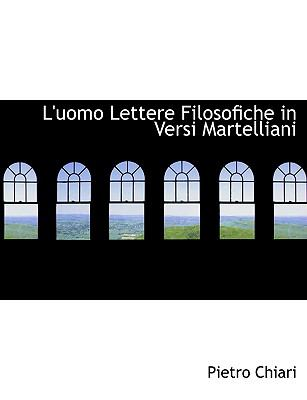 Uomo Lettere Filosofiche in Versi Martelliani N/A 9781115314466 Front Cover