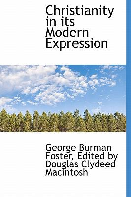 Christianity in Its Modern Expression N/A 9781115666466 Front Cover
