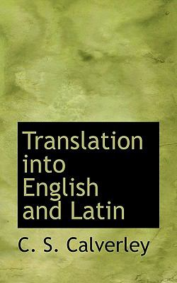 Translation into English and Latin  N/A 9781116630466 Front Cover
